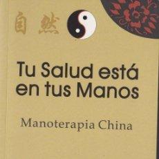 Libros de segunda mano: TU SALUD ESTÁ EN TUS MANOS: CURSO DE MANOTERAPIA CHINA / JIANG XIN MIN ROSA - 2007. Lote 109464383
