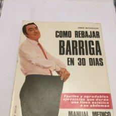 Libros de segunda mano: COMO REBAJAR BARRIGA EN 30 DÍAS, MANUAL MÉDICO.. Lote 109471076