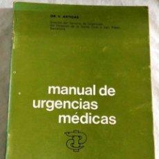 Libros de segunda mano: MANUAL DE URGENCIAS MÉDICAS; DR. V. ARTIGAS - ANTIBIÓTICOS S.A. 1973. Lote 109473027