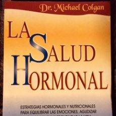 Libros de segunda mano: LA SALUD HORMONAL. ESTRATEGIAS HORMONALES Y NUTRICIONALES. Lote 109480971