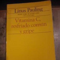 Libros de segunda mano: LINUS PAULING: VITAMINA C, RESFRIADO COMÚN Y GRIPE (MADRID, 1980). Lote 109485207
