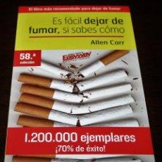 Libros de segunda mano: ALLEN CARR - ES FÁCIL DEJAR DE FUMAR, SI SABES CÓMO - ESPASA - 2015. Lote 109486447