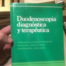 Libros de segunda mano: ANTIGUO LIBRO DE MEDICINA DUODENOSCOPIA DIAGNÓSTICA Y TERAPÉUTICA AÑO 1984. Lote 110103499