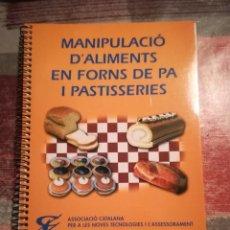 Libros de segunda mano: MANIPULACIÓ D'ALIMENTS EN FORNS DE PA I PASTISSERIES - EN CATALÀ. Lote 110120059