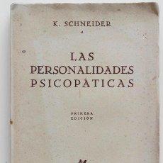 Libros de segunda mano: LAS PERSONALIDADES PSICOPÁTICAS. K. SCHNEIDER. Lote 110150459