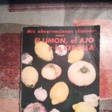 Libros de segunda mano: MIS OBSERVACIONES CLÍNICAS SOBRE EL LIMÓN, EL AJO Y LA CEBOLLA - PROF. N. CAPO - 1973. Lote 110243931