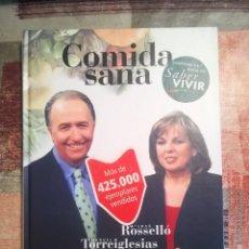 Libros de segunda mano: COMIDA SANA. CONTIENE LA DIETA DE SABER VIVIR - MANUEL TORREIGLESIAS / Mª JOSÉ ROSSELLÓ. Lote 110331763