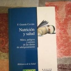 Libros de segunda mano: NUTRICIÓN Y SALUD. MITOS, PELIGROS Y ERRORES DE LAS DIETAS DE ADELGAZAMIENTO - F. GRANDE COVIÁN. Lote 110474643