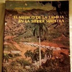 Libros de segunda mano: EL MÉDICO DE LA FAMILIA EN LA SIERRA MAESTRA; MARTA ROJAS - EDITORIAL PABLO DE LA TORRIENTE 1986. Lote 110575647