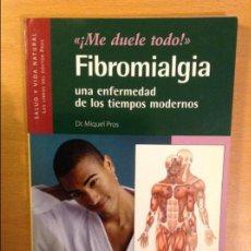 Libros de segunda mano: FIBROMIALGIA. UNA ENFERMEDAD DE LOS TIEMPOS MODERNOS (DR. MIQUEL PROS). Lote 110685683