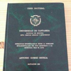 Libros de segunda mano: TESIS DOCTORAL ANTONIO GÓMEZ ORTEGA. UNIVERSIDAD DE CANTABRIA, SANTANDER.DIFERENCIAS EPIDEMIOLÓGICAS. Lote 110707559