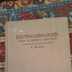 Libros de segunda mano: 1954. ELECTROCARDIOGRAFIA PARA EL MEDICO PRACTICO - ERICK BODEN . Lote 110708067