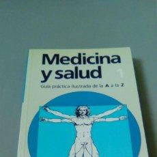 Libros de segunda mano: MEDICINA Y SALUD. GUIA PRACTICA ILUSTRADA DE LA A A LA Z. VOLUMEN I. Lote 110797099