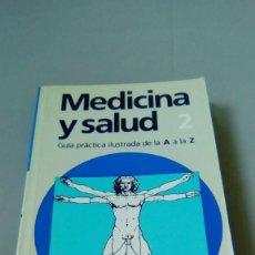 Libros de segunda mano: MEDICINA Y SALUD. GUIA PRACTICA ILUSTRADA DE LA A A LA Z. VOLUMEN II. Lote 110797151