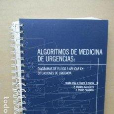 Libros de segunda mano: ALGORITMOS DE MEDICINA DE URGENCIAS: DIAGRAMAS DE FLUJOS A APLICAR EN SITUACIONES DE URGENCIA.. Lote 110813571