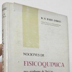 Libros de segunda mano: NOCIONES DE FISICOQUÍMICA PARA ESTUDIANTES DE MEDICINA - R. SEGURA CARDONA. Lote 110900495