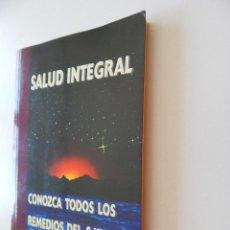 Libros de segunda mano: SALUD INTEGRAL. CONOZCA TODOS LOS REMEDIOS DEL S. XXI - MARÍA Y HENRY SCHWEIZER. Lote 111410351