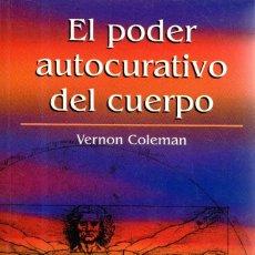 Libros de segunda mano: VESIV LIBRO EL PODER AUTOCURATIVO DEL CUERPO DE VERMON COLEMAN. Lote 111593879