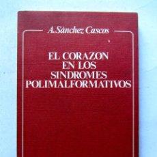 Libros de segunda mano: EL CORAZÓN EN LOS SÍNDROMES POLIMALFORMATIVOS. A. SÁNCHEZ CASCOS. EDITORIAL LABOR 1976. ILUSTRADO. 1. Lote 222337290