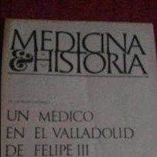 Libros de segunda mano: SEPARATA MEDICINA E HISTORIA. 1971. UN MEDICO EN EL VALLADOLID DE FELIPE III. Lote 111600363