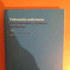 Libros de segunda mano: VALORACIÓN ENFERMERA. HERRAMIENTAS Y TÉCNICAS SANITARIAS (FUDEN) 3A EDICION. Lote 111823207