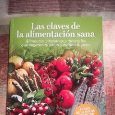 Libros de segunda mano: LAS CLAVES DE LA ALIMENTACIÓN SANA. ALIMENTOS, VITAMINAS Y MINERALES QUE MEJORAN TU SALUD..... Lote 111892571