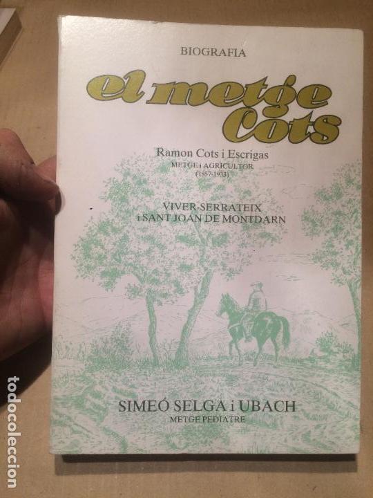 ANTIGUO LIBRO EL METGE COTS RAMON COTS ESCRIGAS POR SIMEÓ SELGA UBACH AÑO 1989 (Libros de Segunda Mano - Ciencias, Manuales y Oficios - Medicina, Farmacia y Salud)
