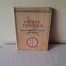 Libros de segunda mano: FIEBRE TIFOIDEA, BROTE EPIDEMICO EN MALAGA - ENERO-MARZO 1951 - COLEGIO OFICIAL DE MEDICOS. Lote 111938567