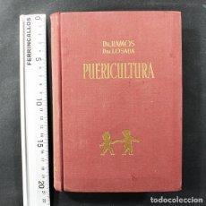 Libros de segunda mano: PUERICULTURA, DR RAMOS Y DRA LOSADA, EDITORIAL RAMOS 3ª EDICION 1955 BARCEONA 408 PAGINAS. Lote 112060283