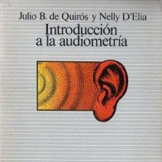 Libros de segunda mano: QUIRÓS / D'ELIA : INTRODUCCIÓN A LA AUDIOMETRÍA (PAIDÓS, 1982). Lote 112101595