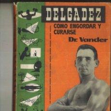 Libros de segunda mano: LA DELGADEZY SU CURACIÓN. DR. VANDER. Lote 112268079