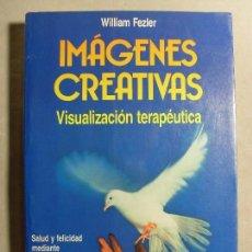 Libros de segunda mano: IMÁGENES CREATIVAS. VISUALIZACIÓN TERAPÉUTICA / WILLIAM FEZLER / 1991. MARTÍNEZ ROCA. (NUEVA ERA). Lote 112578431