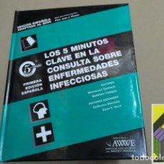 Libros de segunda mano: GORBACH, SHERWOOD/ FALAGAS, MATTHEW: LOS 5 MINUTOS CLAVE EN LA CONSULTA SOBRE ENFERMEDADES .... Lote 112604583