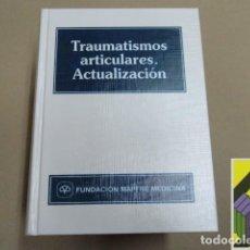 Libros de segunda mano: GUILLEN GARCIA, P. (DIRECCIÓN): TRAUMATISMOS ARTICULARES. ACTUALIZACIÓN. Lote 112607531