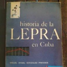 Libros de segunda mano: MEDICINA Y FARMACIA,LIBRO HISTORIA DE LA LEPRA EN CUBA, AÑO 1963,PRE REVOLUCION,FOTOGRAFIAS, RARO. Lote 112636115