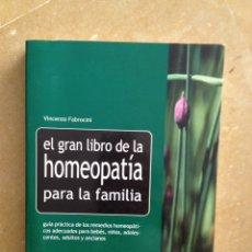 Libros de segunda mano: EL GRAN LIBRO DE LA HOMEOPATÍA PARA LA FAMILIA (VINCENZO FABROCINI). Lote 141161208