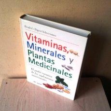 Libros de segunda mano: VITAMINAS, MINERALES Y PLANTAS MEDICINALES - EL PODER CURATIVO DE LOS SUPLEMENTOS NUTRICIONALES . Lote 112982475