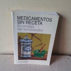 Libros de segunda mano: MEDICAMENTOS SIN RECETA, EL CONSEJO DEL FARMACEUTICO - COLEGIOS OFICIALES FARMACEUTICOS 1994. Lote 112983687