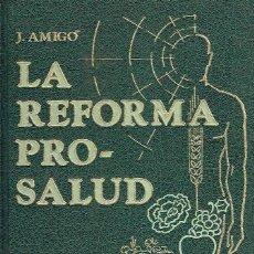 Libros de segunda mano: LA REFORMA PRO-SALUD. TOMO I, EL CUERPO. JUAN AMIGÓ BARBA (DOCTOR NATUROPATA).. Lote 143148017