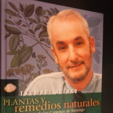 Libros de segunda mano: TXUMARI ALFARO. PLANTAS Y REMEDIOS NATURALES DE LOS CAMINOS DE SANTIAGO. Lote 113302875