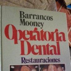 Libros de segunda mano: BARRANCOS MOONEY. OPERATORIA DENTAL : AVANCES CLÍNICOS, RESTAURACIONES . Lote 113577051