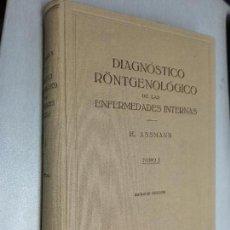 Libros de segunda mano: DIAGNÓSTICO RÖNTGENOLÓGICO DE LAS ENFERMEDADES INTERNAS / H. ASSMANN / TOMO I / ED. LABOR 1952. Lote 113890823