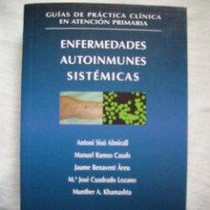 Libros de segunda mano: ENFERMEDADES AUTOINMUNES SISTEMICAS ANTONI SISO MANUEL RAMOS JAUME BENAVENT . Lote 113892907