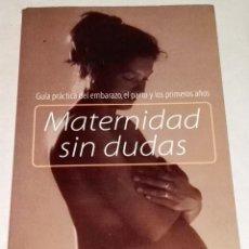 Libros de segunda mano: MATERNIDAD SIN DUDAS - PLAZA & JANES 2000. Lote 113908819