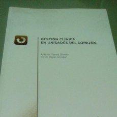 Libros de segunda mano: GESTION CLINICA EN UNIDADES DEL CORAZON.- ANTONIO TORRES OLIVERA. VICTOR REYES ALCAZAR. Lote 114095743