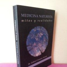 Libros de segunda mano: GABRIEL CONTRERAS ALEMAN - MEDICINA NATURISTA, MITOS Y REALIDADES - 2006 - FIRMADO. Lote 114410903