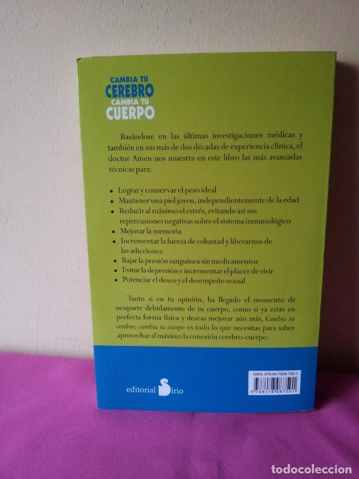 Libros de segunda mano: Dr. DANIEL G. AMEN - CAMBIA TU CEREBRO, CAMBIA TU CUERPO - SIRIO 2010 - Foto 2 - 114444795