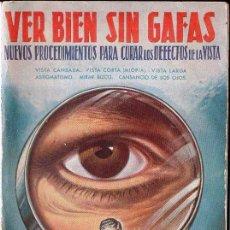 Libros de segunda mano: DR. VANDER : VER BIEN SIN GAFAS (1951). Lote 114672947