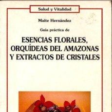 Libros de segunda mano: HERNÁNDEZ :GUÍA PRÁCTICA DE ESENCIAS FLORALES ORQUÍDEAS DEL AMAZONAS Y EXTRACTOS DE CRISTALES (1995). Lote 114953047