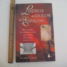 Libros de segunda mano: LIBERESE DEL DOLOR DE ESPALDA. DR. JÓHN E. SARNO. EDITORIAL SIRIO 2004. Lote 115063351